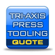 Tri-Axis Press Tooling